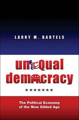 Unequal Democracy by Larry M Bartels
