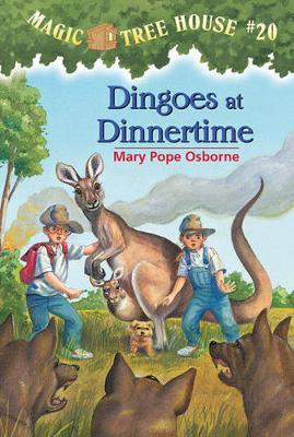 Magic Tree House 20: Dingoes At Dinnertime by Mary Pope Osborne