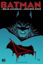 Batman By Azzarello & Risso Deluxe Edition by Brian Azzarello