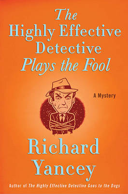 The Highly Effective Detective Plays the Fool by Rick Yancey image