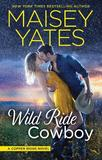 WILD RIDE COWBOY by Maisey Yates
