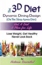 The 3D Diet by Victoria Rosenthal