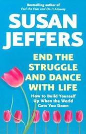 End the Struggle and Dance With Life by Susan Jeffers image