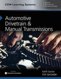 Automotive Drivetrain And Manual Transmissions by Keith Santini image
