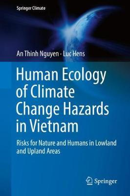 Human Ecology of Climate Change Hazards in Vietnam by An Thinh Nguyen