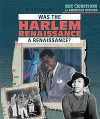 Was the Harlem Renaissance a Renaissance? by Elizabeth Krajnik