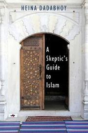 Skeptic's Guide to Islam by Heina Dadabhoy