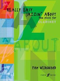 Really Easy Jazzin' About (Clarinet) by Pam Wedgwood
