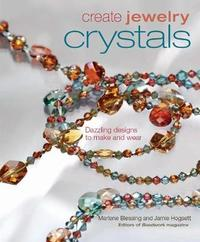 Create Jewelry: Crystals by Marlene Blessing