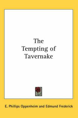 The Tempting of Tavernake by E.Phillips Oppenheim
