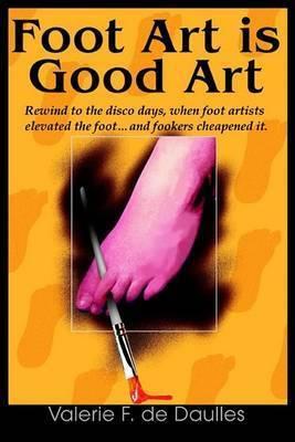 Foot Art Is Good Art by Valerie F. de Daulles