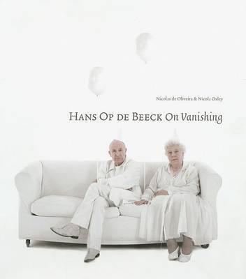Hans Op De Beeck: On Vanishing: by N. Oliveira