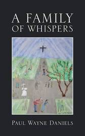 A Family of Whispers by Paul Wayne Daniels