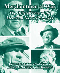 Merchantmen at War: The Official Story of the Merchant Navy: 1939-1944 by Ministry Of Information Uk Ministry of Information image