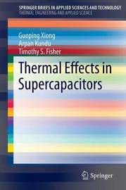 Thermal Effects in Supercapacitors by Guoping Xiong