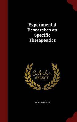 Experimental Researches on Specific Therapeutics by Paul Ehrlich image