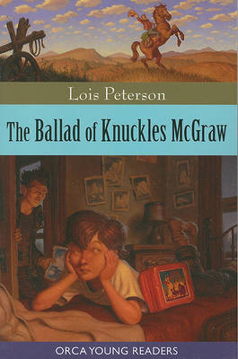 The Ballard of Knuckles McGraw - Orca Young Readers by Lois Peterson image