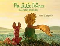 The Little Prince Read-Aloud Storybook by Antoine De Saint Exupery