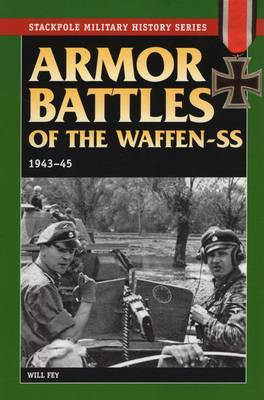 Armor Battles of the Waffen SS 1943-45 by Will Fey image