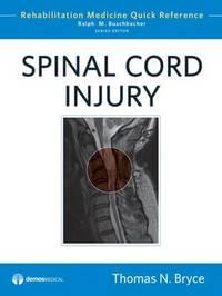 Spinal Cord Injury by Thomas N. Bryce