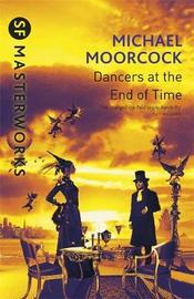 The Dancers at the End of Time (S.F. Masterworks) by Michael Moorcock image