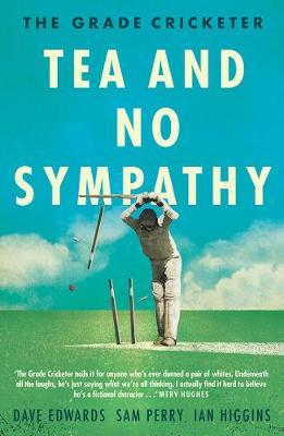 The Grade Cricketer: Tea and No Sympathy by Sam Perry image