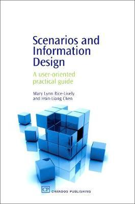 Scenarios and Information Design by Mary Lynn Rice-Lively