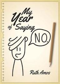 My Year of Saying No by Ruth Amos