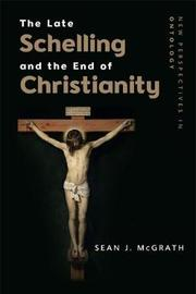 The Late Schelling and the End of Christianity by Sean J McGrath