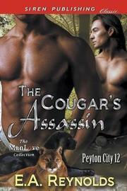 The Cougar's Assassin [Peyton City 12] (Siren Publishing Classic ManLove) by E.A. Reynolds image