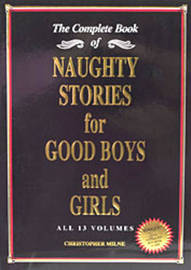 Naughty Stories for Good Boys and Girls by Christopher Milne