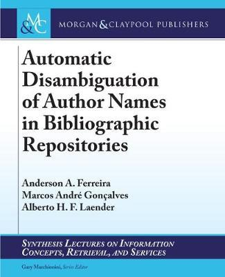 Automatic Disambiguation of Author Names in Bibliographic Repositories by Anderson A. Ferreira