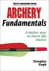 Archery Fundamentals: A Better Way to Learn the Basics by Douglas Engh image