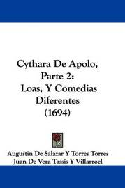 Cythara De Apolo, Parte 2: Loas, Y Comedias Diferentes (1694) by Augustin De Salazar y Torres Torres image