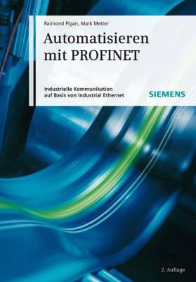 Automatisieren Mit PROFINET: Industrielle Kommunikation Auf Basis Von Industrial Ethernet by Mark Metter image