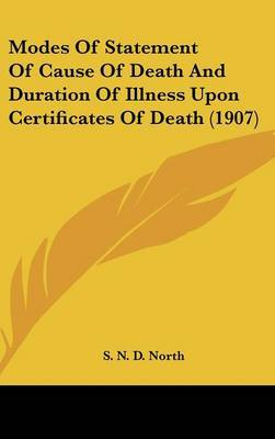 Modes of Statement of Cause of Death and Duration of Illness Upon Certificates of Death (1907) by S N D North image