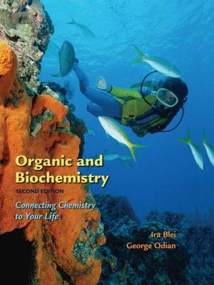 Organic and Biochemistry: Connecting Chemistry to Your Life by Ira Blei