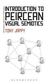 Introduction to Peircean Visual Semiotics by Tony Jappy