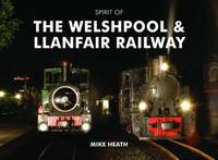 Spirit of the Welshpool and Llanfair Railway by Mike Heath image
