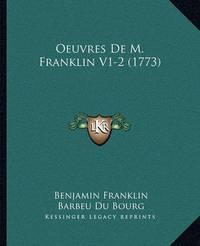 Oeuvres de M. Franklin V1-2 (1773) by Benjamin Franklin