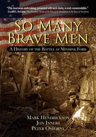 So Many Brave Men by Mark Hendrickson