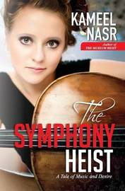 The Symphony Heist by Kameel Nasr