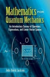 Mathematics for Quantum Mechanics by John David Jackson