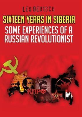 Sixteen Years in Siberia by Leo Deutsch