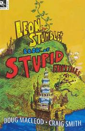 Leon Stumble's Book of Stupid Fairytales by Doug MacLeod image