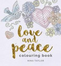Love and Peace Colouring Book by Nina Taylor