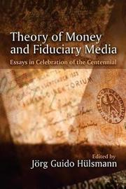 Theory of Money and Fiduciary Media by Ludwig Von Mises