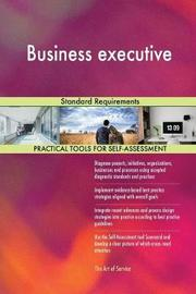 Business Executive Standard Requirements by Gerardus Blokdyk