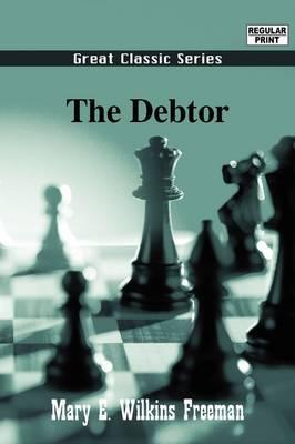 The Debtor by Mary Eleanor Wilkins Freeman image