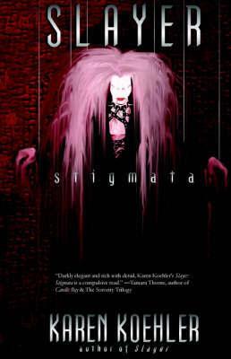 Slayer: Stigmata by Karen Koehler